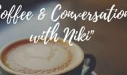 Coffee And Conversations With Niki